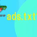 超簡単ads.txt ファイルの問題を修正する方法 wpXサーバーでもできます^^☆彡